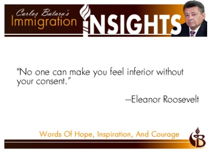 "No one can make you feel inferior without your consent.""  Eleanor Roosevelt"